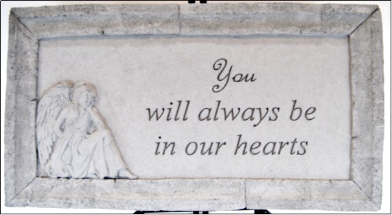 """15.5""""x9"""" Plaque You will always be in our hearts"""